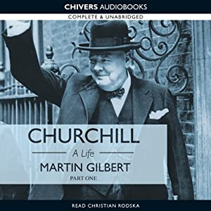 Churchill: A Life, Part 1 (1874-1918) | [Martin Gilbert]