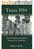 Truce 1914: The Incredible Christmas Truce in the Trenches