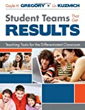 img - for Student Teams That Get Results: Teaching Tools for the Differentiated Classroom book / textbook / text book