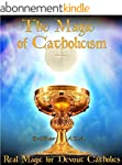 The Magic of Catholicism: Real Magic...