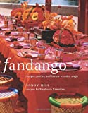 img - for Fandango: Recipes, Parties, and License to Make Magic book / textbook / text book