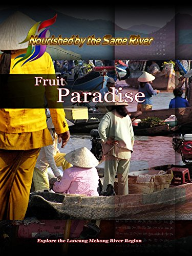 Nourished by the Same River - Fruit Paradise