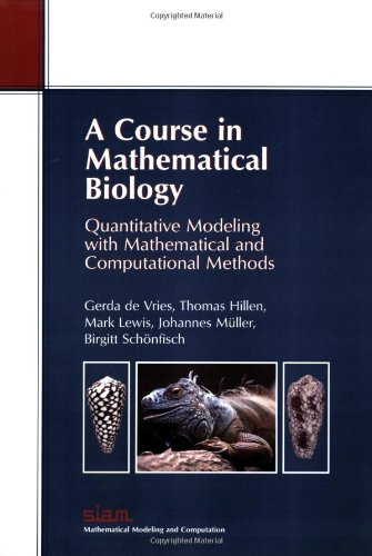 A Course in Mathematical Biology: Quantitative Modeling...