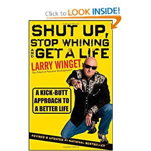 A Kick-Butt Approach to a Better Life by Larry Winget