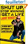 Shut Up, Stop Whining, and Get a Life...