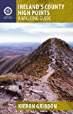Ireland's County High Points: A Walking Guide (Walking Guides)