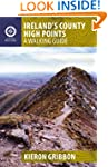Ireland's County High Points: A Walki...