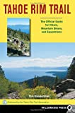 The Tahoe Rim Trail: The Official Guide for Hikers, Mountain Bikers and Equestrians