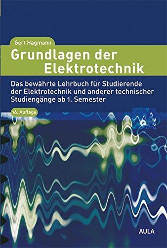 grundlagen-der-elektrotechnik-das-bewahrte-lehrbuch-fur-studierende-der-elektrotechnik-und-anderer-t
