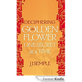 Deciphering the Golden Flower One Secret at a Time (English Edition)