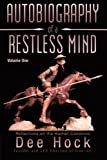 Autobiography of a Restless Mind: Reflections on the Human Condition Volume 1