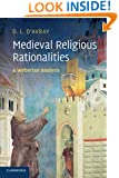 Medieval Religious Rationalities: A Weberian Analysis