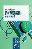 La réforme des systèmes de santé...