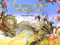 The Emperor, His Bride and the Dragon Robe [Kindle Edition]