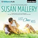 Just One Kiss (       UNABRIDGED) by Susan Mallery Narrated by Tanya Eby