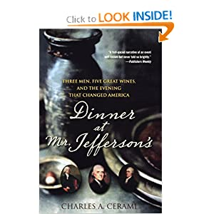 Dinner at Mr. Jefferson's: Three Men, Five Great Wines, and the Evening that Changed America Charles Cerami