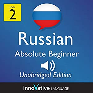 Learn Russian - Level 2 Absolute Beginner Russian, Volume 1: Lessons 1-25 Audiobook