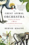Bernie Krause The Great Animal Orchestra