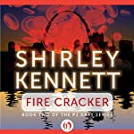 Fire Cracker (       UNABRIDGED) by Shirley Kennett Narrated by Christine Marshall