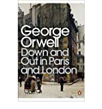 George Orwell Down and Out in Paris and London