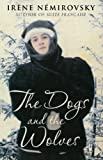 The Dogs and the Wolves Irène Némirovsky