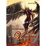 Die Kathedrale der Verlorenen: Science-Fiction-Roman