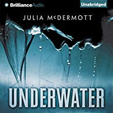 Underwater (       UNABRIDGED) by Julia McDermott Narrated by Laural Merlington