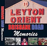 img - for Leyton Orient: Brisbane Road Memories by Tony McDonald (2013-10-15) book / textbook / text book