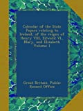img - for Calendar of the State Papers relating to Ireland, of the reigns of Henry VIII, Edward VI., Mary, and Elizabeth Volume 1 book / textbook / text book
