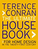 The Ultimate House Book: For Home Design in the Twenty-First Century (1840914688) by Conran, Terence