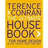 The Ultimate House Book: For Home Design in the Twenty-First Centuryby Sir Terence Conran