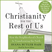 Christianity for the Rest of Us: How the Neighborhood Church Is Transforming the Faith | [Diana Butler Bass]