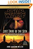 Lost Tribe of the Sith: Star Wars: The Collected Stories (Star Wars: Lost Tribe of the Sith - Legends)