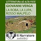 La Roba, La Lupa, Rosso Malpelo | Livre audio Auteur(s) : Giovanni Verga Narrateur(s) : Stefania Pimazzoni, Moro Silo