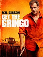 Get the Gringo [HD]