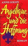 Angelique und die Hoffnung