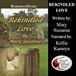 Rekindled Love | Mary Suzanne