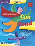 I Can Read, Book A: Orton-Gillingham Based Reading Lessons for Young Students Who Struggle with Reading and May Have Dyslexia