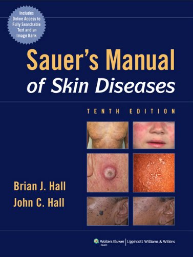 Sauer's Manual of Skin Diseases (MANUAL OF SKIN DISEASES (SAUER))From LWW