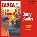 Casca: The Samurai: Casca Series #19 (       UNABRIDGED) by Barry Sadler Narrated by Gene Engene
