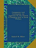 img - for Compassion And Community An Appraisal Of The Church S Changing Role In Social Welfare book / textbook / text book