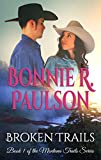 img - for Broken Trails (The Montana Trails series, Clearwater County Collection Book 1) book / textbook / text book