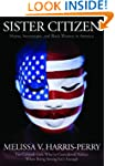 Sister Citizen: Shame, Stereotypes, a...