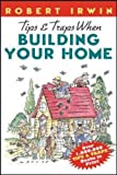 img - for Tips & Traps When Building Your Home Paperback - August 28, 2000 book / textbook / text book