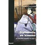 Les nouvelles enqu�tes du juge Ti : Diplomatie en kimono : Une nouvelle enqu�te du juge Tipar Fr�d�ric Lenormand