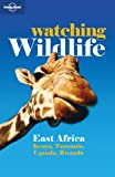 Lonely Planet Watching Wildlife East Africa (1741042089) by Matthew D. Firestone