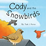 Cody and the Snowbirds | [Tedi J. Perez]