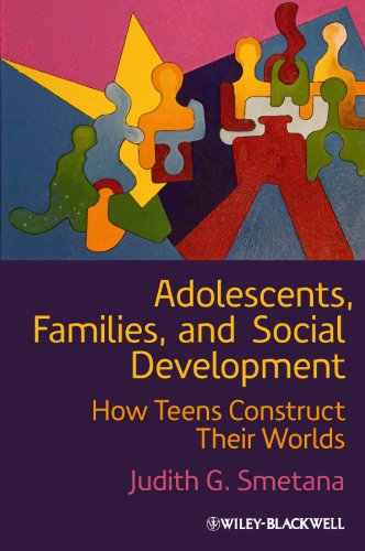 Adolescents, Families, And Social Development: How Teens Construct Their Worlds front-994015