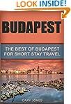Budapest: The Best Of Budapest For Sh...