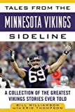 Tales from the Minnesota Vikings Sideline: A Collection of the Greatest Vikings Stories Ever Told (Tales from the Team)